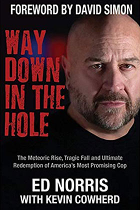 Ed Norris, Way Down in the Hole